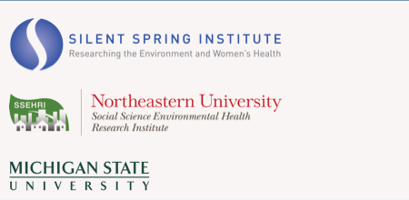 Silent Spring Institute / SSEHRI at Northeastern University / Michigan State University